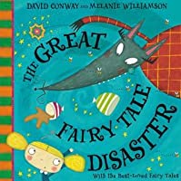 The Great Fairy Tale Disaster. David Conway, Melanie Williams