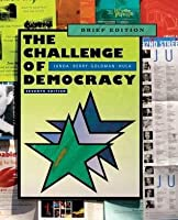 The Challenge of Democracy: American Government in a Global World, Brief Edition