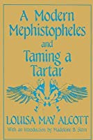A Modern Mephistopheles; And, Taming A Tartar