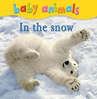Baby Animals in the Snow.