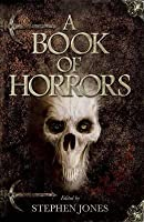 A Book of Horrors. Edited by Stephen Jones