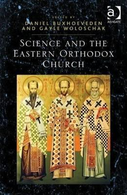 Science and the Eastern Orthodox Church  by  Daniel Buxhoeveden