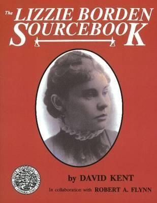 The Lizzie Borden Sourcebook  by  David Kent