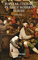 Popular Culture in Early Modern Europe. by Peter Burke
