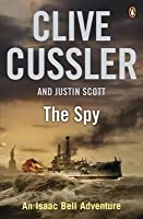 The Spy. Clive Cussler and Justin Scott