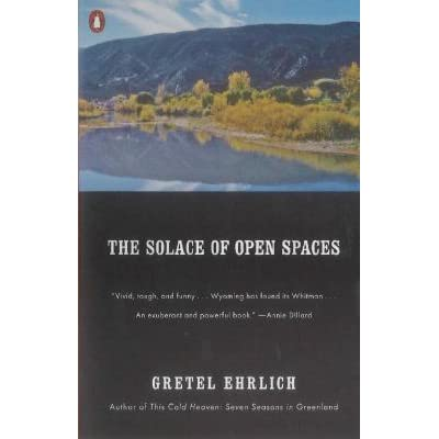 the solace of open spaces by ehrlich essay