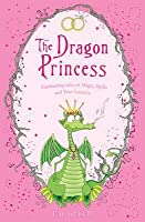 Dragon Princess and Other Tales of Magic, Spells and True Luuurve