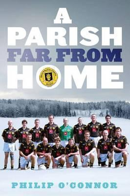 A Parish Far from Home  by  Philip OConnor