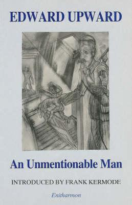 An Unmentionable Man  by  Edward Upward