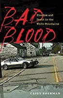 Bad Blood: Freedom and Death in the White Mountains