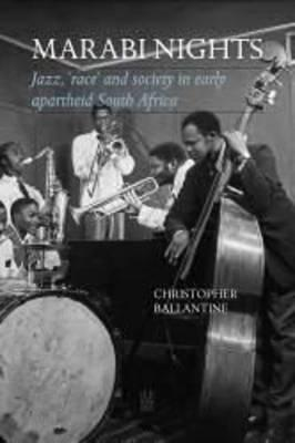 Marabi Nights: Jazz, Race and Society in Early Apartheid South Africa  by  Ballantine Books
