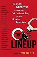 Lineup: The World's Greatest Crime Writers Tell the Inside Story of Their Greatest Detectives