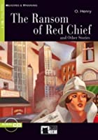The Ransom of Red Chief: And Other Stories [With CD]