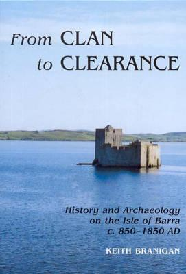 From Clan to Clearance  by  Keith Branigan