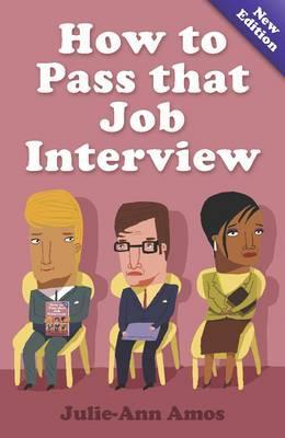 Be Prepared! Getting Ready For Job Interviews: Have The Confidence To Succeed At Any Interviews  by  Julie-Ann Amos