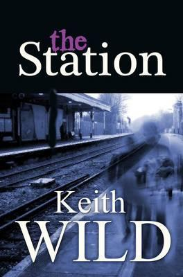 The Station Keith Wild