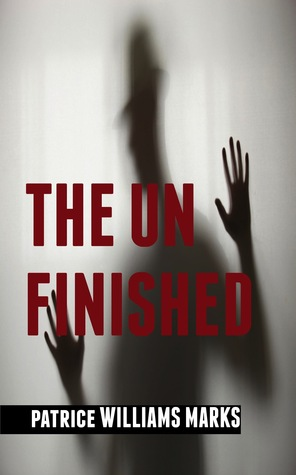 The Unfinished (2014 Expanded Edition)  by  Patrice Williams Marks