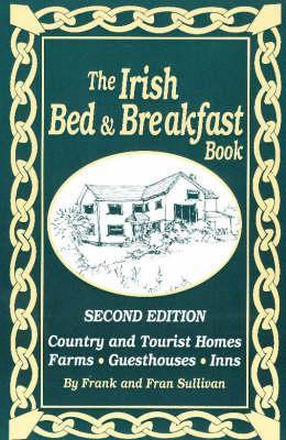 The Irish Bed and Breakfast Book: Second Edition  by  Frank  Sullivan