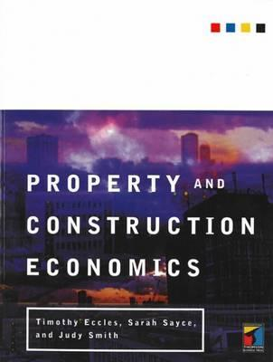 Property and Construction Economics: An Introduction  by  Timothy Eccles