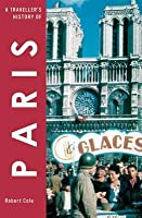 A Traveller's History of Paris. Robert Cole