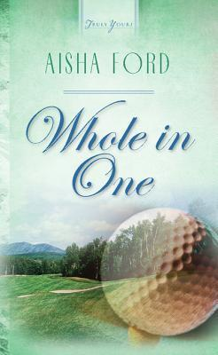 Whole in One  by  Aisha Ford