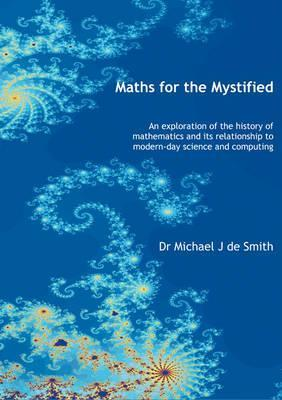 Maths for the Mystified: An Exploration of the History of