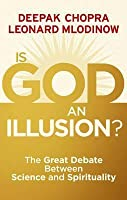 Is God an Illusion?: The Battle Between Science and Spirituality