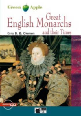 Great English Monarchs and their Times (Green Apple Step 2) Gina D.B. Clemen
