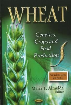Wheat: Genetics, Crops and Food Production Maria T. Almeida