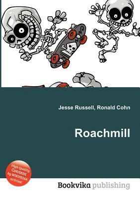 Roachmill  by  Jesse Russell