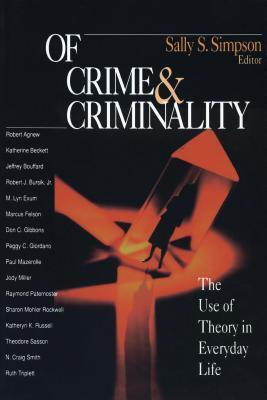 Of Crime and Criminality: The Use of Theory in Everyday Life Sally S. Simpson