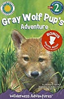 Gray Wolf Pup's Adventure