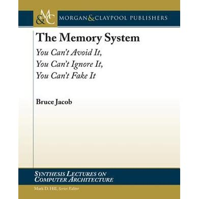 The Memory System - Bruce Jacob