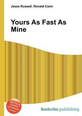Yours as Fast as Mine  by  Jesse Russell