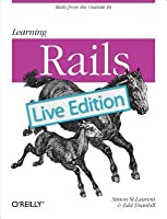 Learning Rails: Live Edition