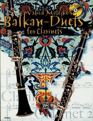 Vahid Matejkos Balkan Duets for Clarinets: Book & CD  by  Alfred A. Knopf Publishing Company, Inc.