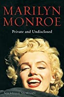 Marilyn Monroe: Private and Undisclosed