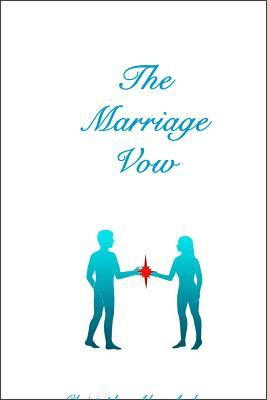 The Marriage Vow Christopher Alan Anderson