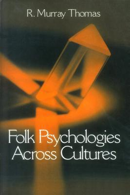 Folk Psychologies Across Cultures  by  R Murray M Thomas