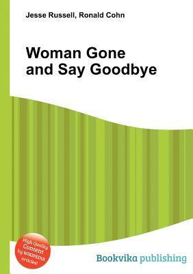 Woman Gone and Say Goodbye  by  Jesse Russell