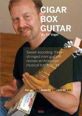 Cigar Box Guitar  by  Ed Vogel