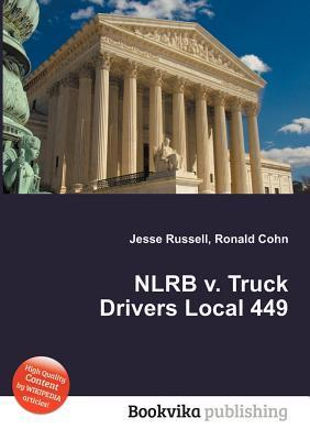 Nlrb V. Truck Drivers Local 449 Jesse Russell