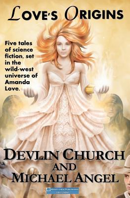 Loves Origins: A Five-Story Collection  by  Devlin Church