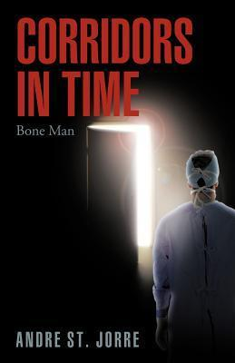 Corridors in Time: Bone Man  by  Andre St Jorre
