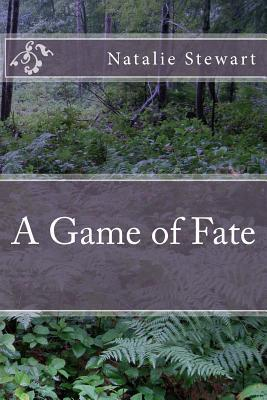 A Game of Fate  by  Natalie Stewart