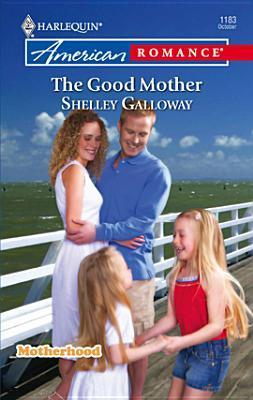 The Good Mother  by  Shelley Galloway