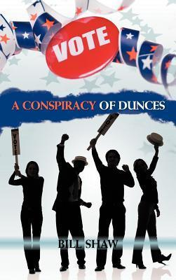 A Conspiracy of Dunces  by  Bill Shaw