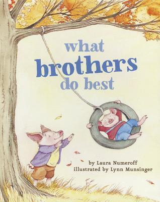 What Brothers Do Best Laura Joffe Numeroff