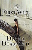 The First Wife: A Novel of Suspense