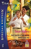 The Sheik & The Bride Who Said No (Desert Rogues, #9) (Silhouette Special Edition, #1666)
